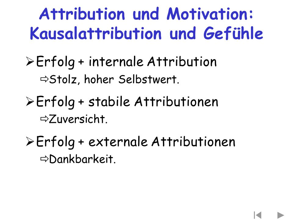Attribution und Motivation: Kausalattribution und Gefühle