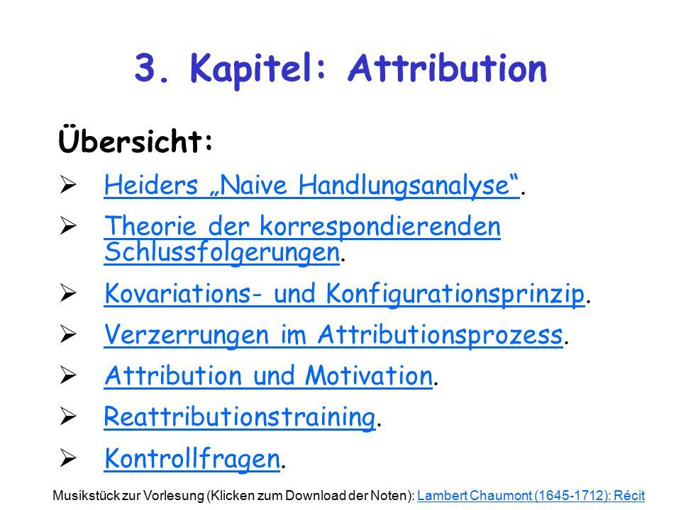 """3. Kapitel: Attribution Übersicht: Heiders """"Naive Handlungsanalyse ."""