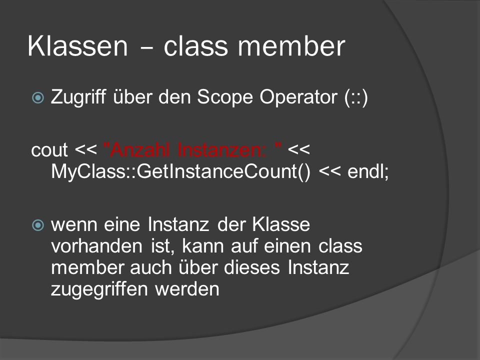 Klassen – class member Zugriff über den Scope Operator (::)
