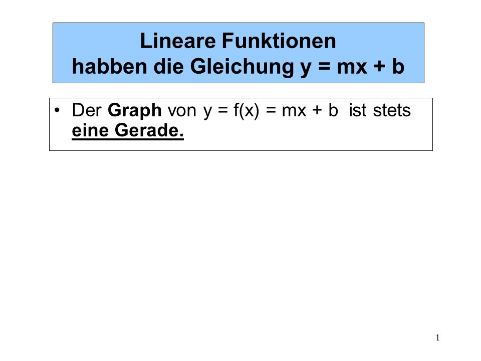 Lineare Funktionen habben die Gleichung y = mx + b