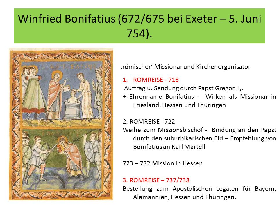 Winfried Bonifatius (672/675 bei Exeter – 5. Juni 754).