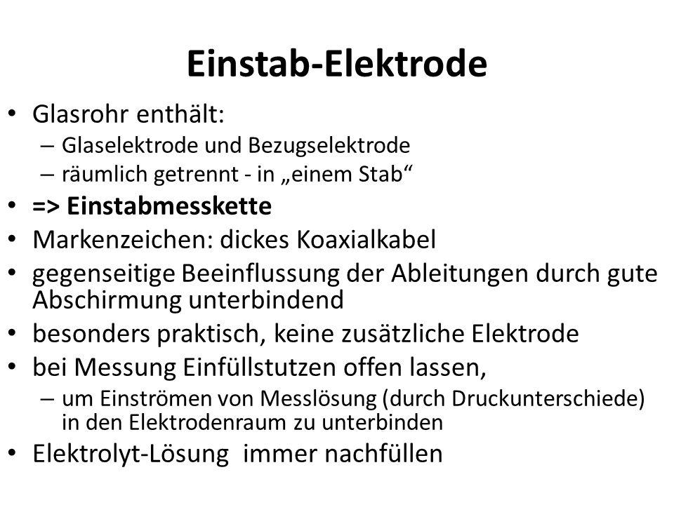Einstab-Elektrode Glasrohr enthält: => Einstabmesskette
