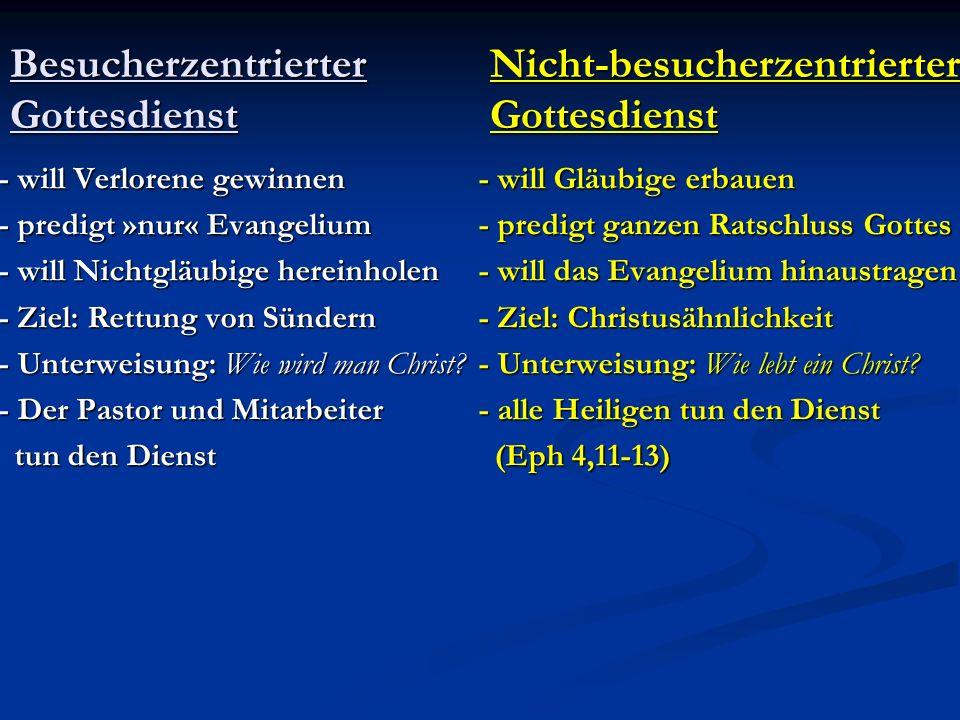 Besucherzentrierter. Nicht-besucherzentrierter Gottesdienst