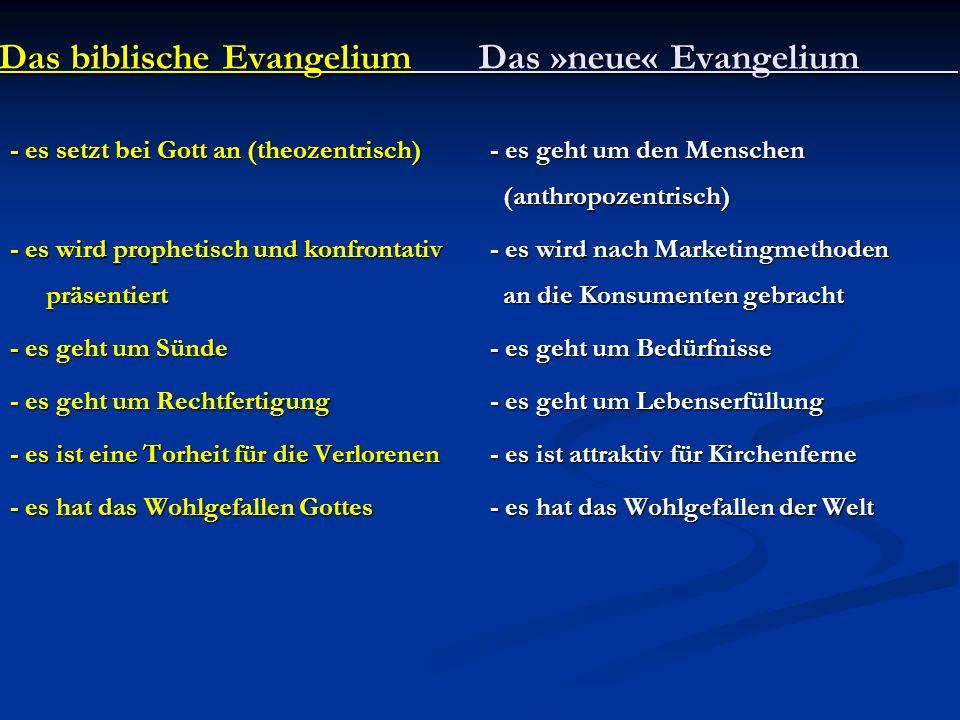Das biblische Evangelium Das »neue« Evangelium