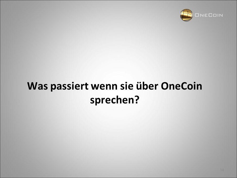 Was passiert wenn sie über OneCoin sprechen