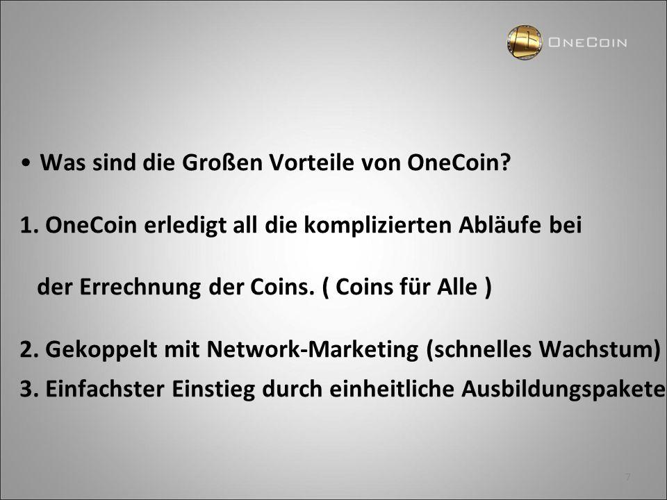 Was sind die Großen Vorteile von OneCoin