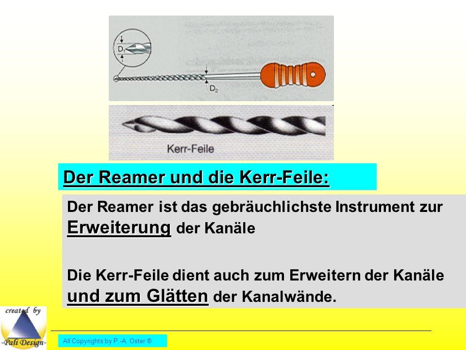 Der Reamer und die Kerr-Feile: