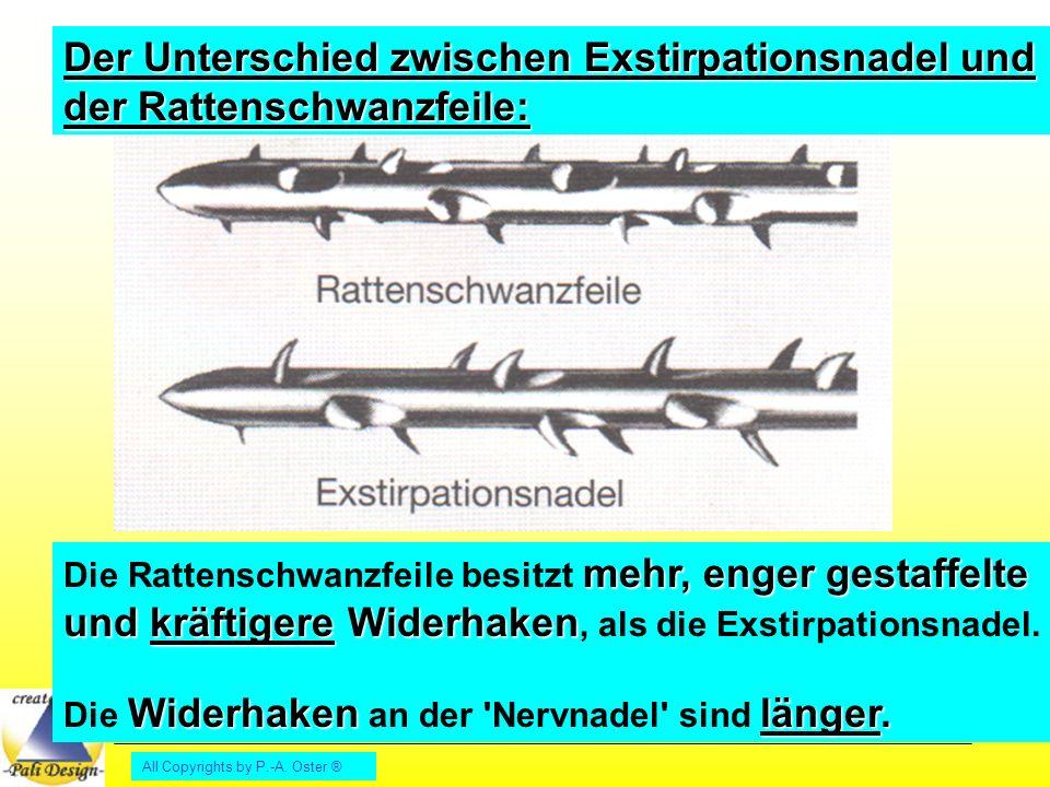 Der Unterschied zwischen Exstirpationsnadel und der Rattenschwanzfeile:
