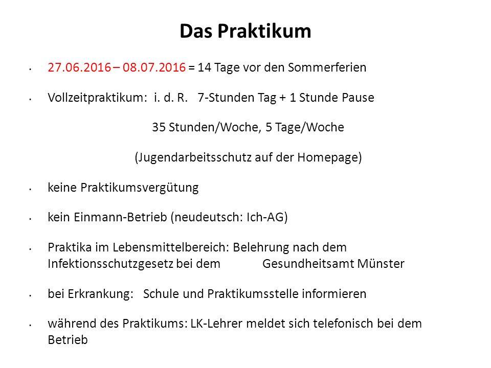 Das Praktikum 27.06.2016 – 08.07.2016 = 14 Tage vor den Sommerferien