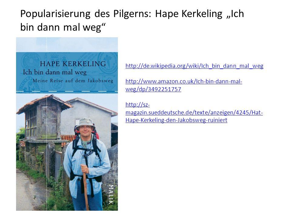 "Popularisierung des Pilgerns: Hape Kerkeling ""Ich bin dann mal weg"