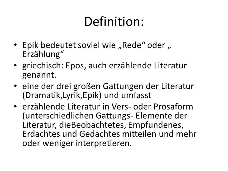 """Definition: Epik bedeutet soviel wie """"Rede oder """" Erzählung"""