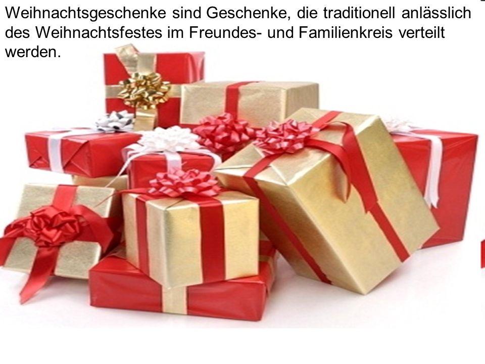 Weihnachtsgeschenke sind Geschenke, die traditionell anlässlich des Weihnachtsfestes im Freundes- und Familienkreis verteilt werden.