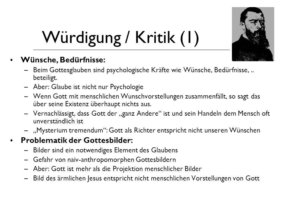 Würdigung / Kritik (1) Wünsche, Bedürfnisse: