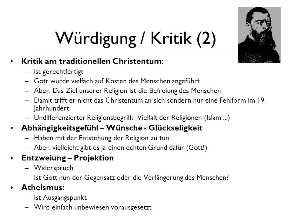 Würdigung / Kritik (2) Kritik am traditionellen Christentum: