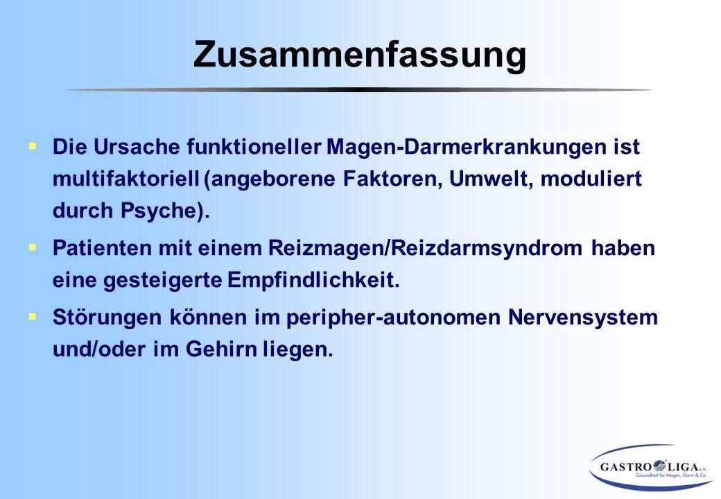 Zusammenfassung Die Ursache funktioneller Magen-Darmerkrankungen ist multifaktoriell (angeborene Faktoren, Umwelt, moduliert durch Psyche).