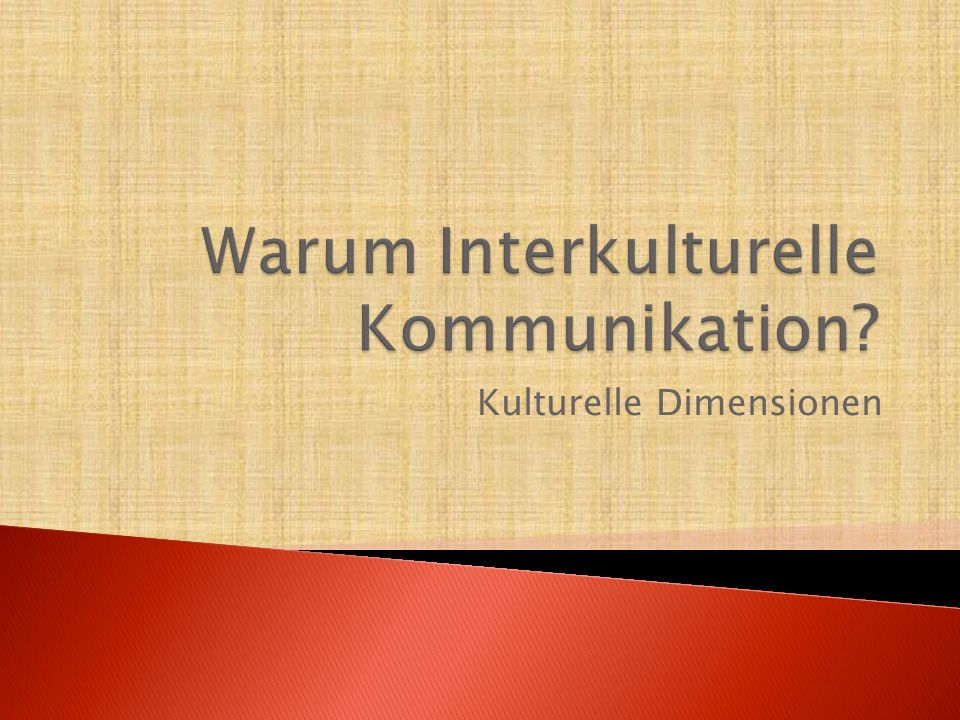 Warum Interkulturelle Kommunikation