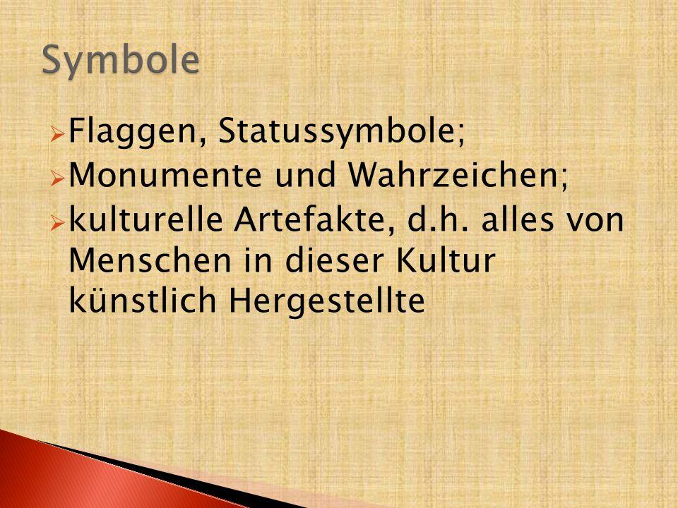 Symbole Flaggen, Statussymbole; Monumente und Wahrzeichen;