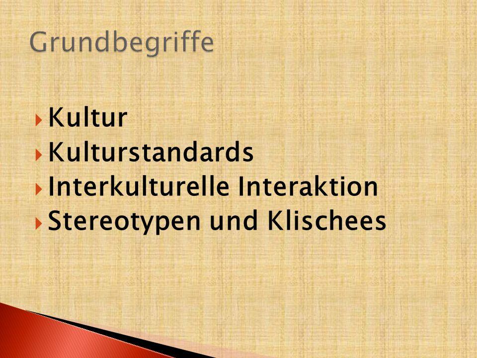 Grundbegriffe Kultur Kulturstandards Interkulturelle Interaktion