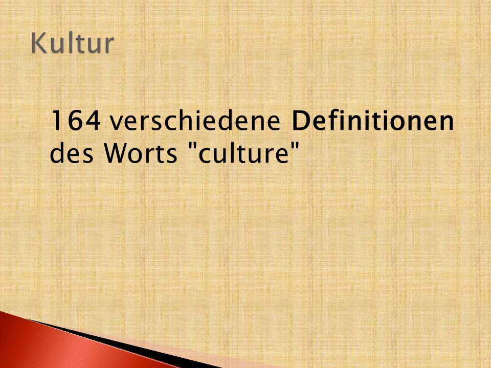 Kultur 164 verschiedene Definitionen des Worts culture