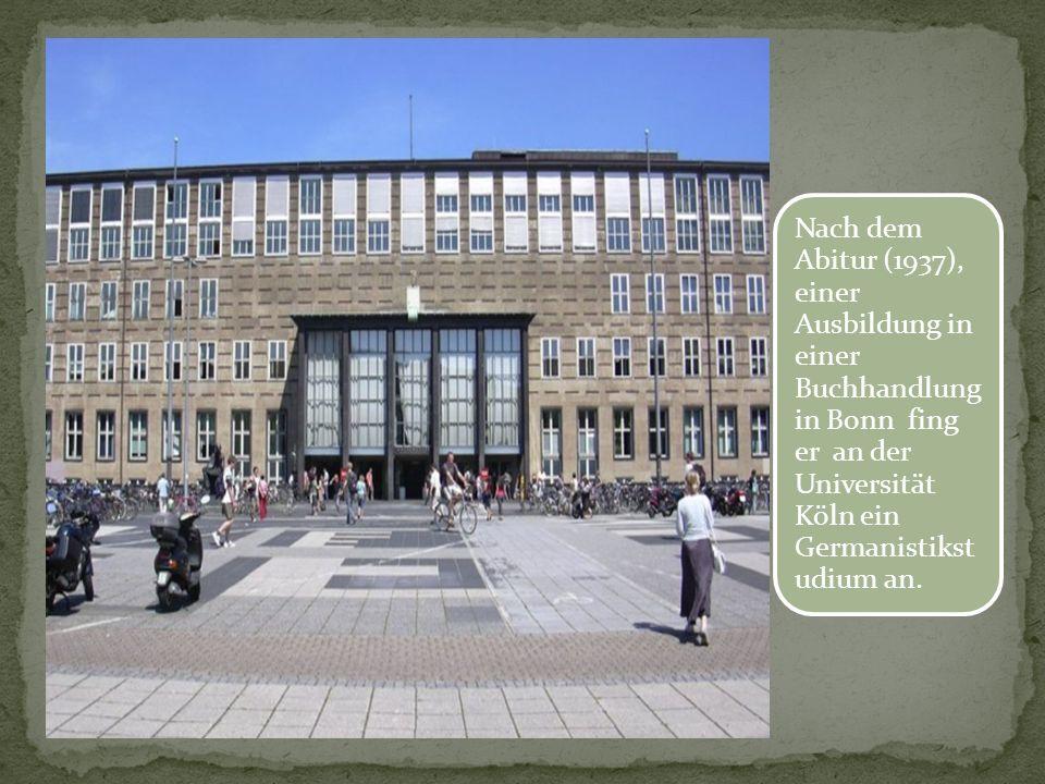 Nach dem Abitur (1937), einer Ausbildung in einer Buchhandlung in Bonn fing er an der Universität Köln ein Germanistikstudium an.