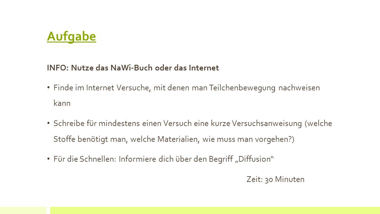 Aufgabe INFO: Nutze das NaWi-Buch oder das Internet