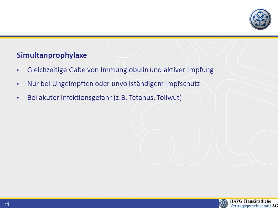 Simultanprophylaxe Gleichzeitige Gabe von Immunglobulin und aktiver Impfung. Nur bei Ungeimpften oder unvollständigem Impfschutz.