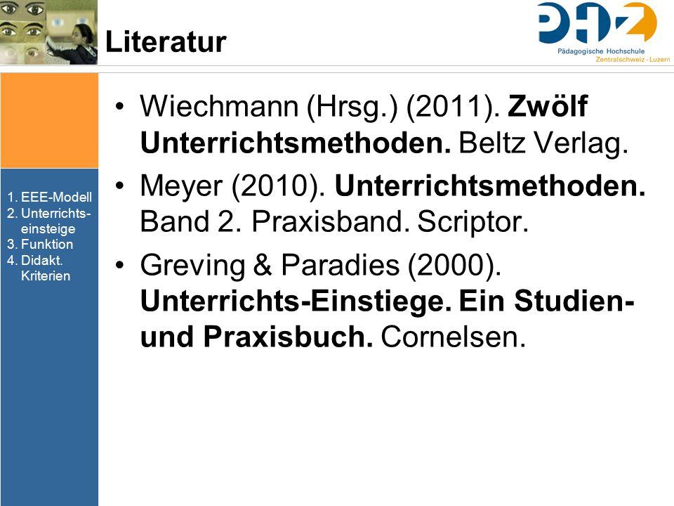 Wiechmann (Hrsg.) (2011). Zwölf Unterrichtsmethoden. Beltz Verlag.