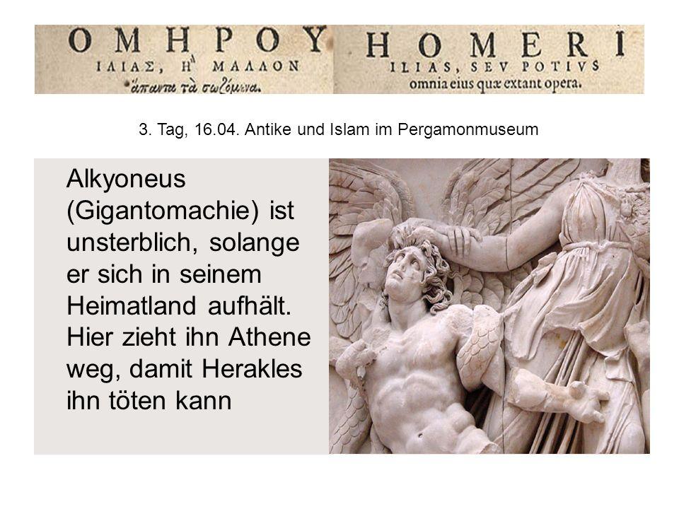 3. Tag, 16.04. Antike und Islam im Pergamonmuseum