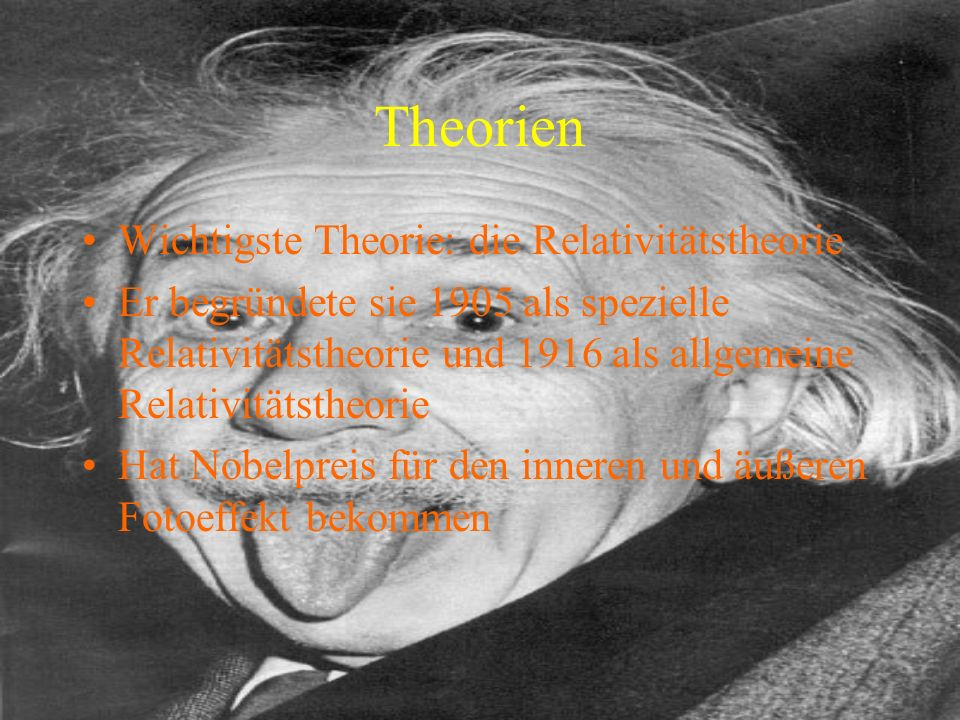 Theorien Wichtigste Theorie: die Relativitätstheorie