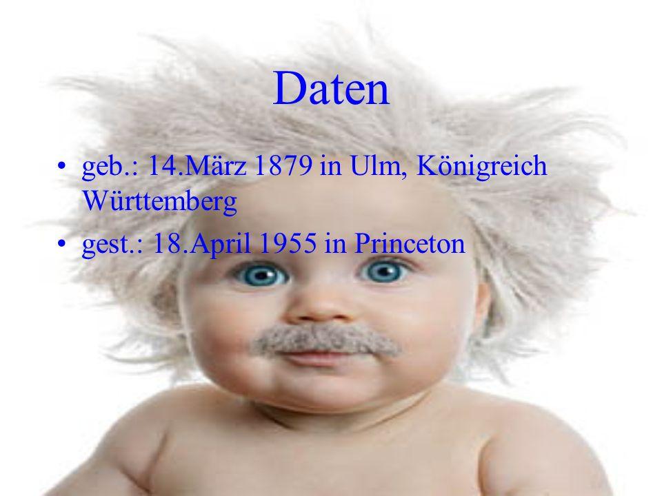 Daten geb.: 14.März 1879 in Ulm, Königreich Württemberg