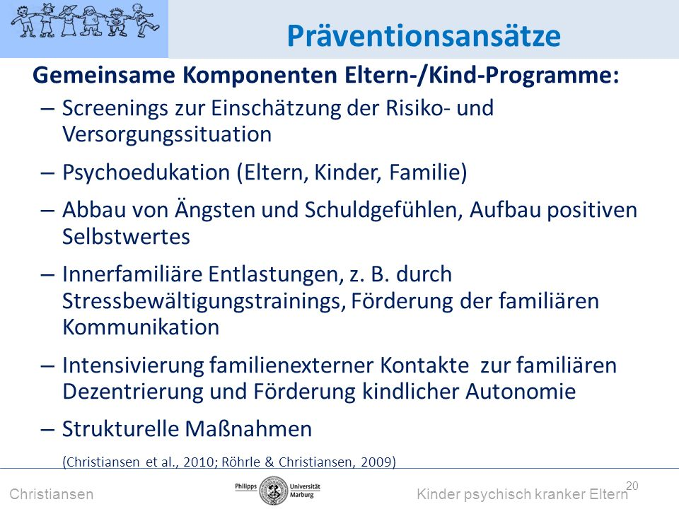 Präventionsansätze Gemeinsame Komponenten Eltern-/Kind-Programme: