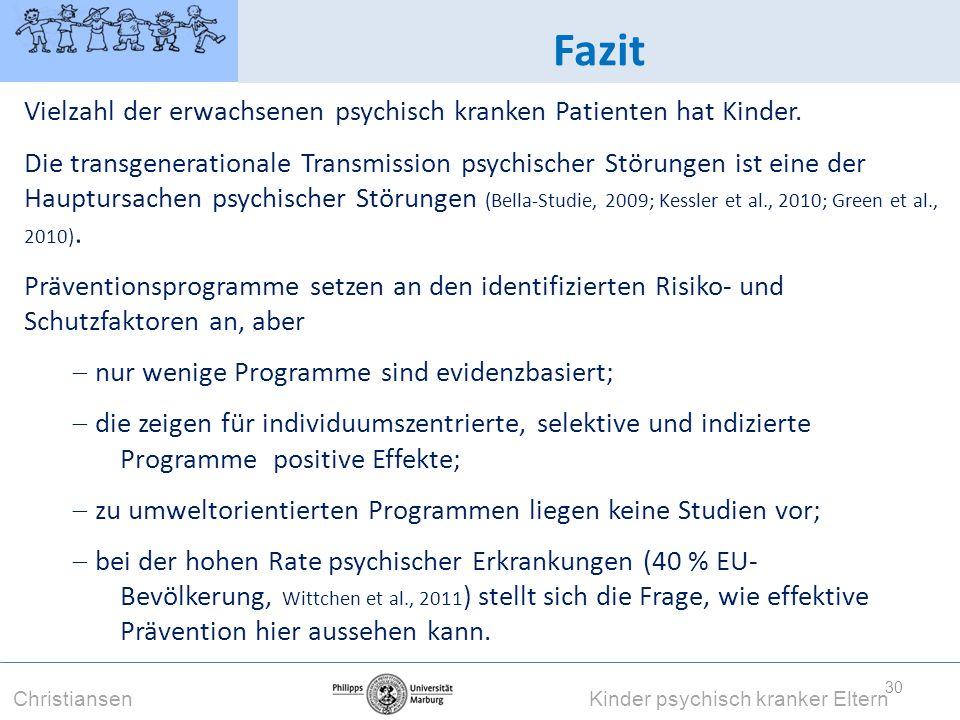 Fazit Vielzahl der erwachsenen psychisch kranken Patienten hat Kinder.