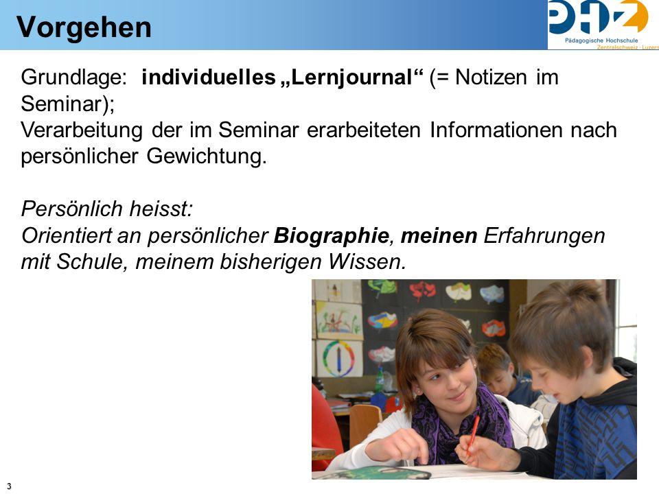 """Vorgehen Grundlage: individuelles """"Lernjournal (= Notizen im Seminar);"""