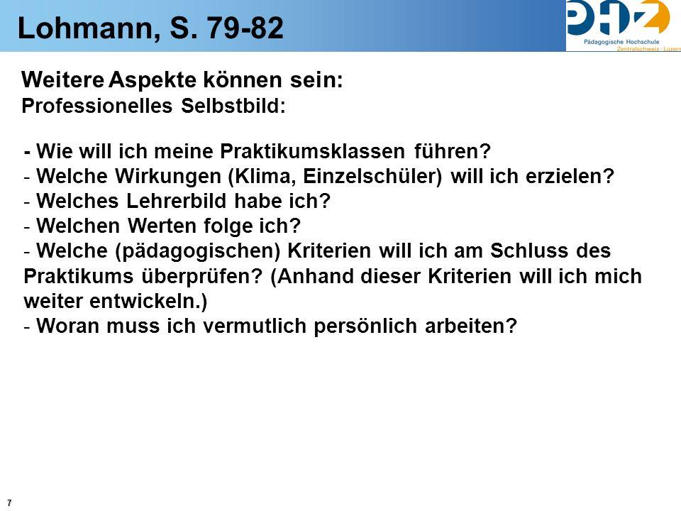 Lohmann, S. 79-82 Weitere Aspekte können sein: