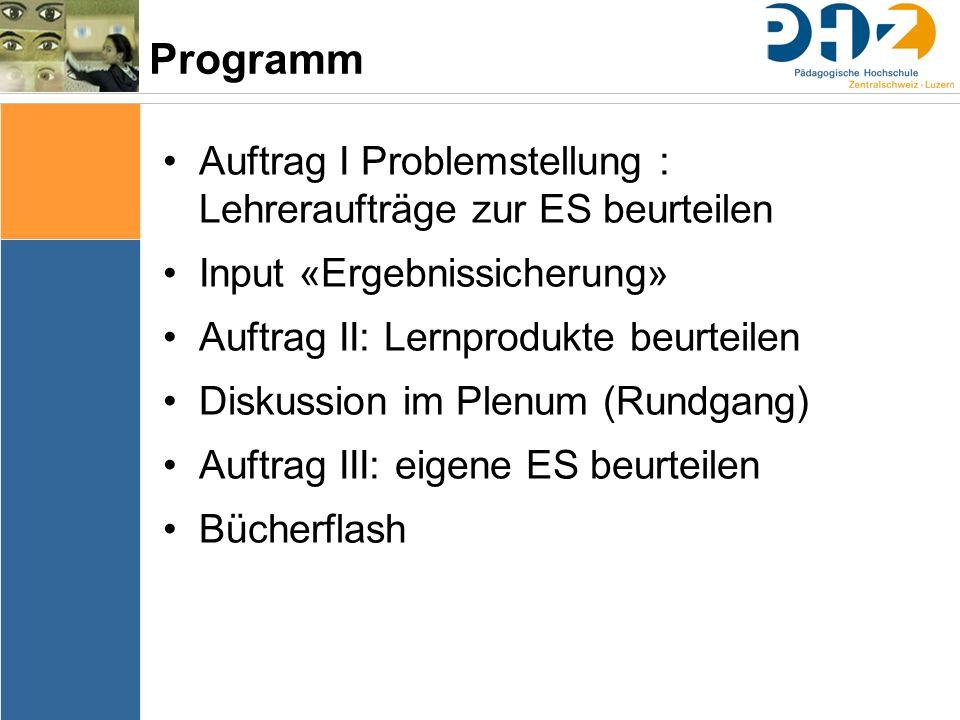 Programm Auftrag I Problemstellung : Lehreraufträge zur ES beurteilen