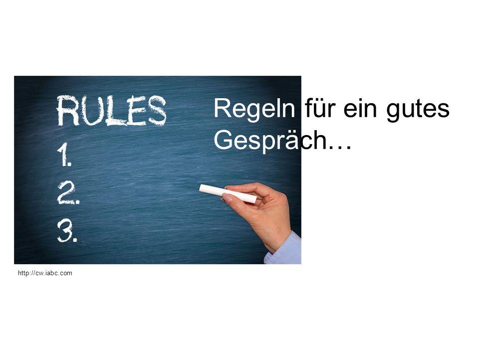 Regeln für ein gutes Gespräch…