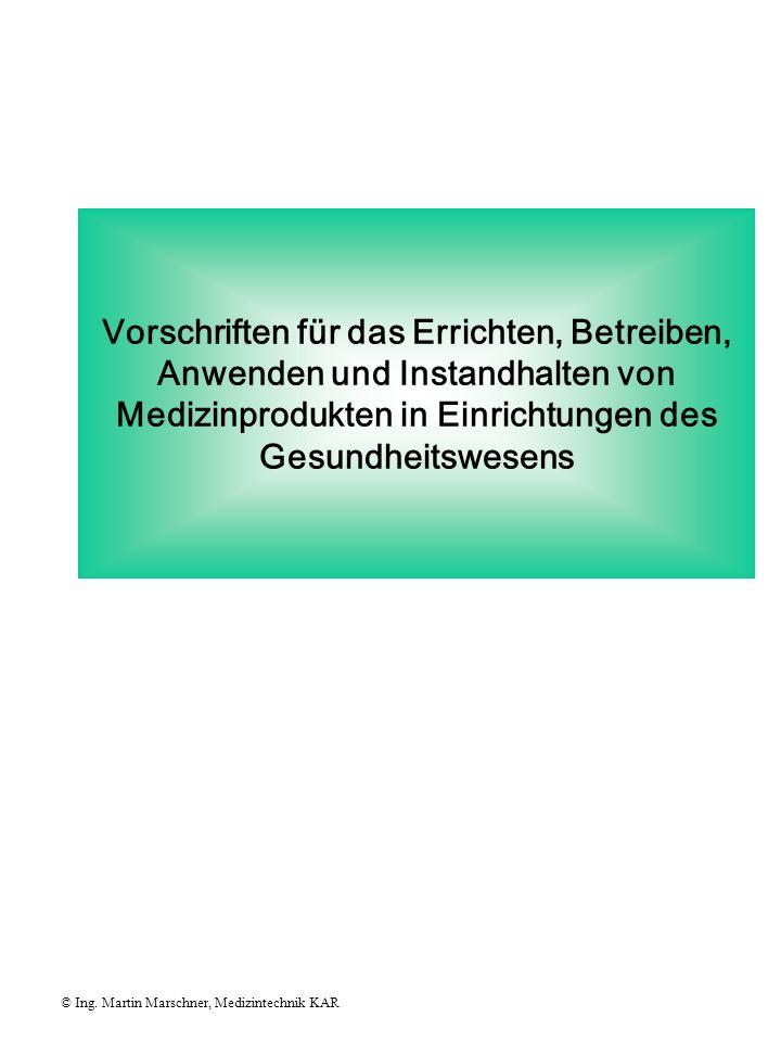 Vorschriften für das Errichten, Betreiben, Anwenden und Instandhalten von Medizinprodukten in Einrichtungen des Gesundheitswesens