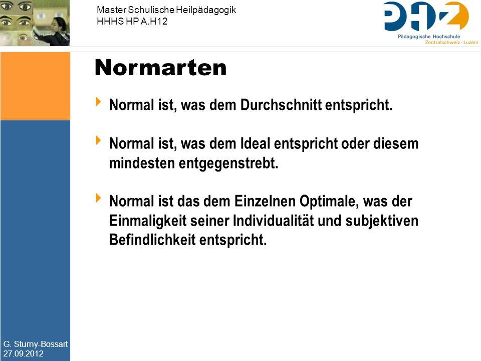 Normarten Normal ist, was dem Durchschnitt entspricht.