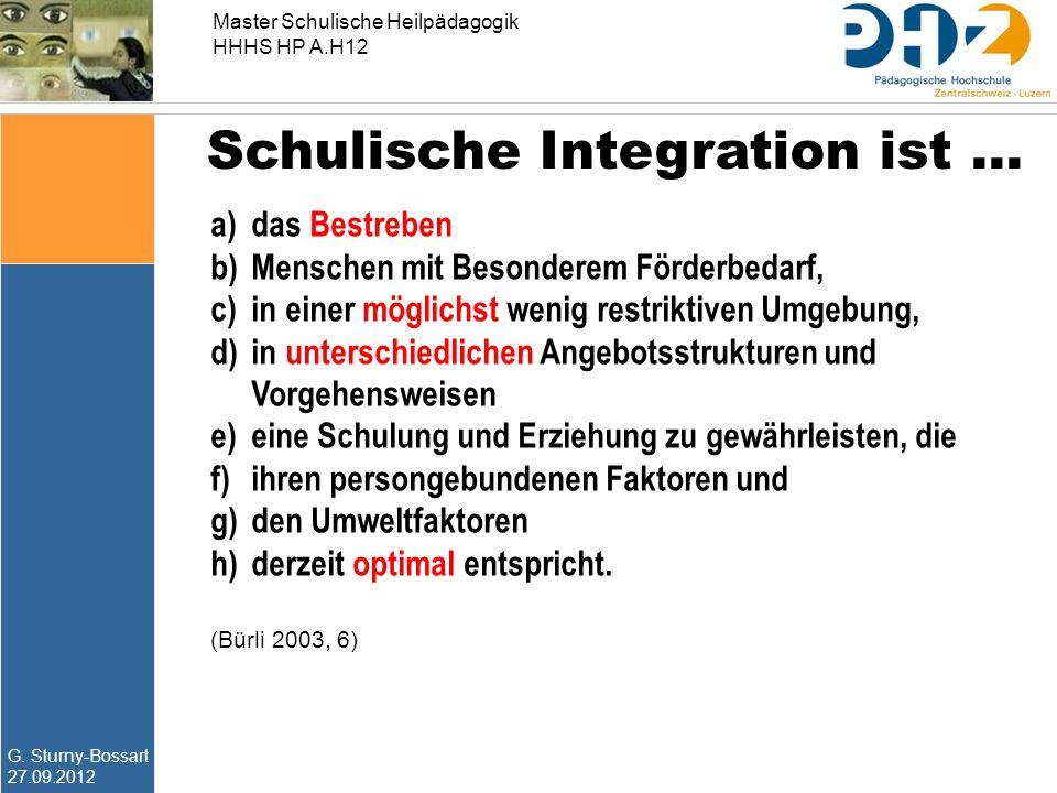 Schulische Integration ist …
