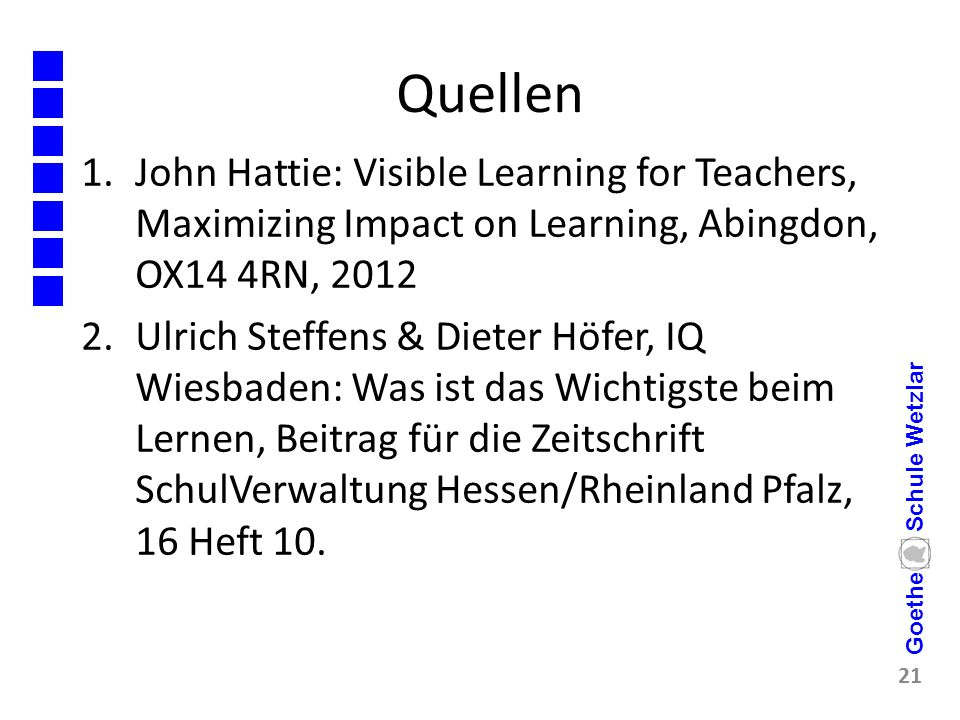 Quellen John Hattie: Visible Learning for Teachers, Maximizing Impact on Learning, Abingdon, OX14 4RN,