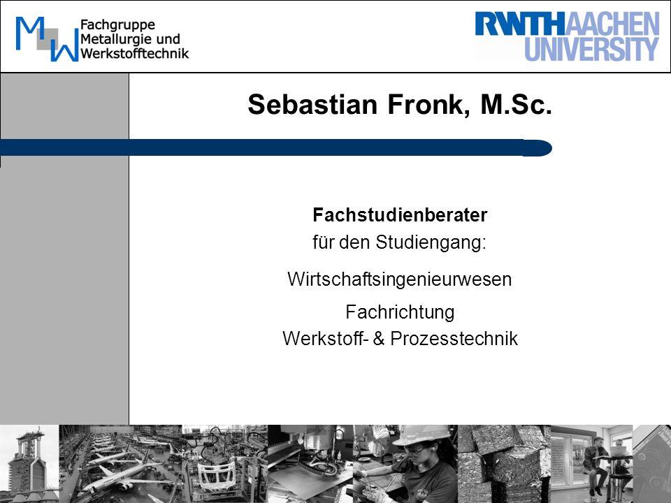 Sebastian Fronk, M.Sc. Fachstudienberater für den Studiengang: