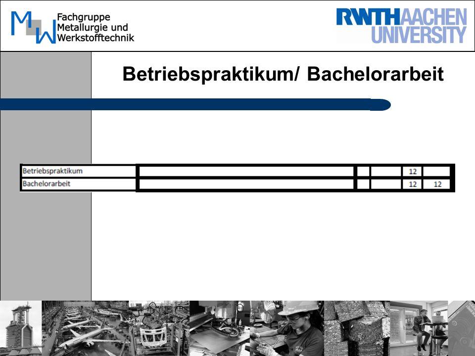 Betriebspraktikum/ Bachelorarbeit