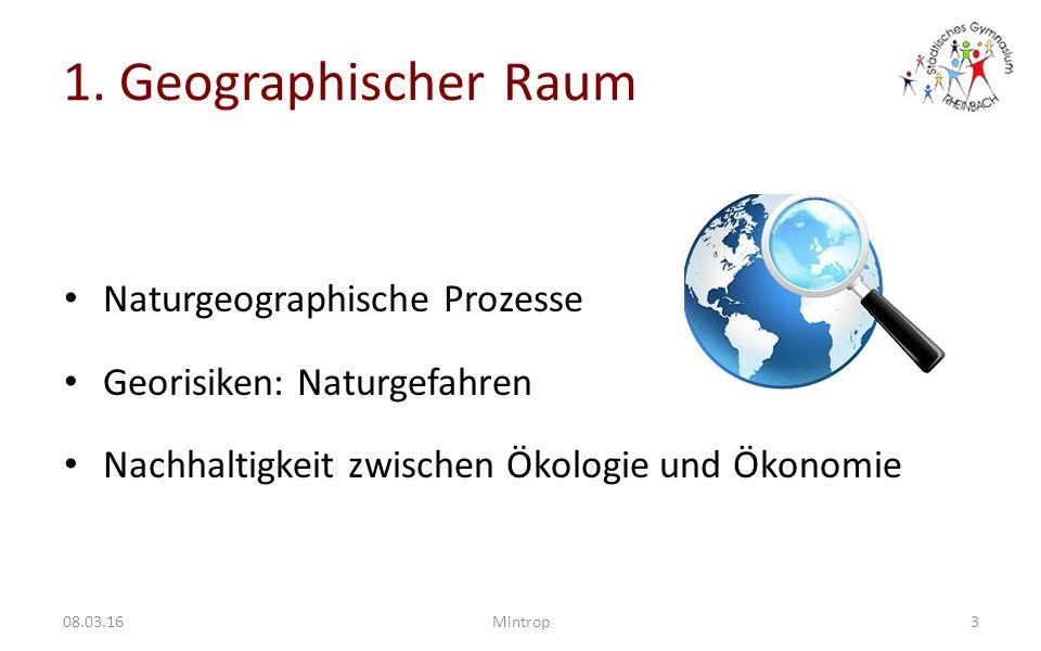 1. Geographischer Raum Naturgeographische Prozesse