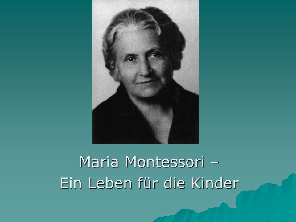 Maria Montessori – Ein Leben für die Kinder
