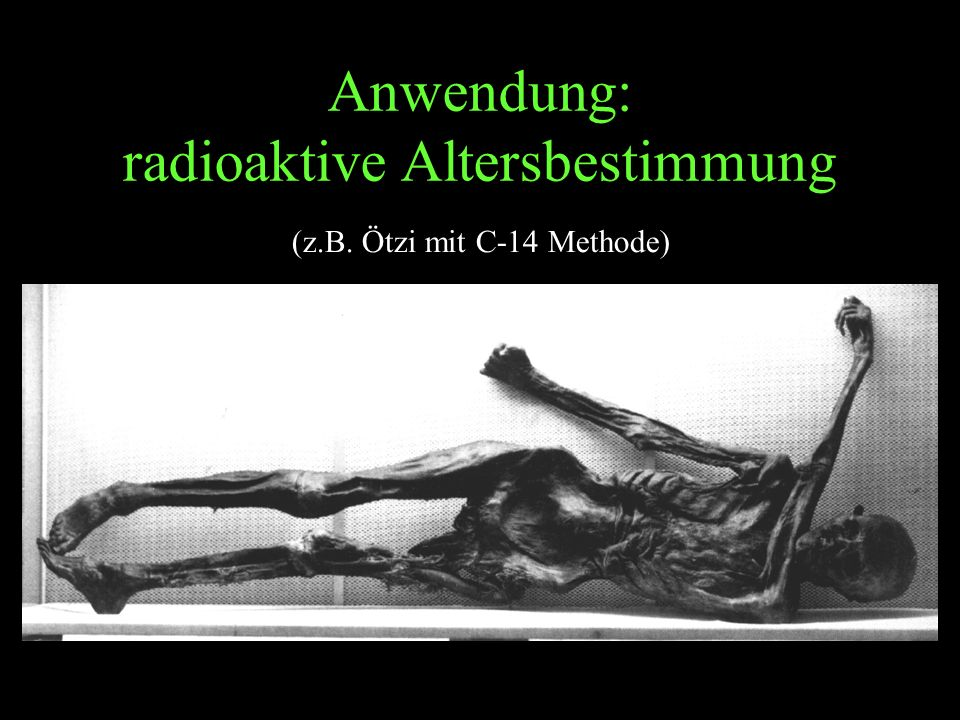 Anwendung: radioaktive Altersbestimmung