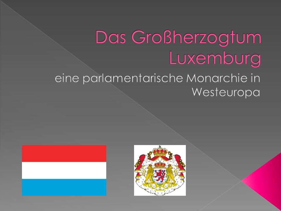 Das Großherzogtum Luxemburg