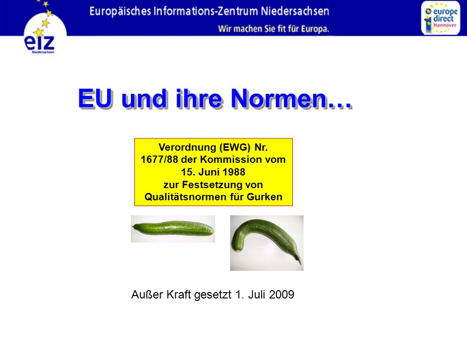 EU und ihre Normen… Außer Kraft gesetzt 1. Juli 2009