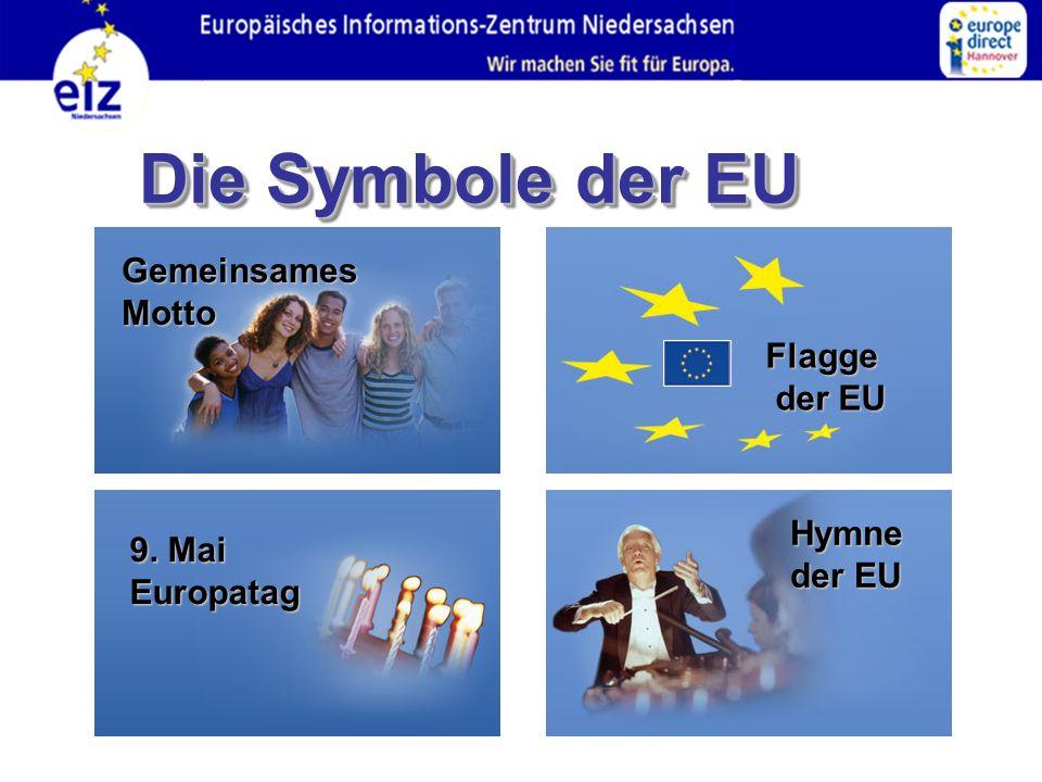 Die Symbole der EU Gemeinsames Motto Flagge der EU europäische Hymne