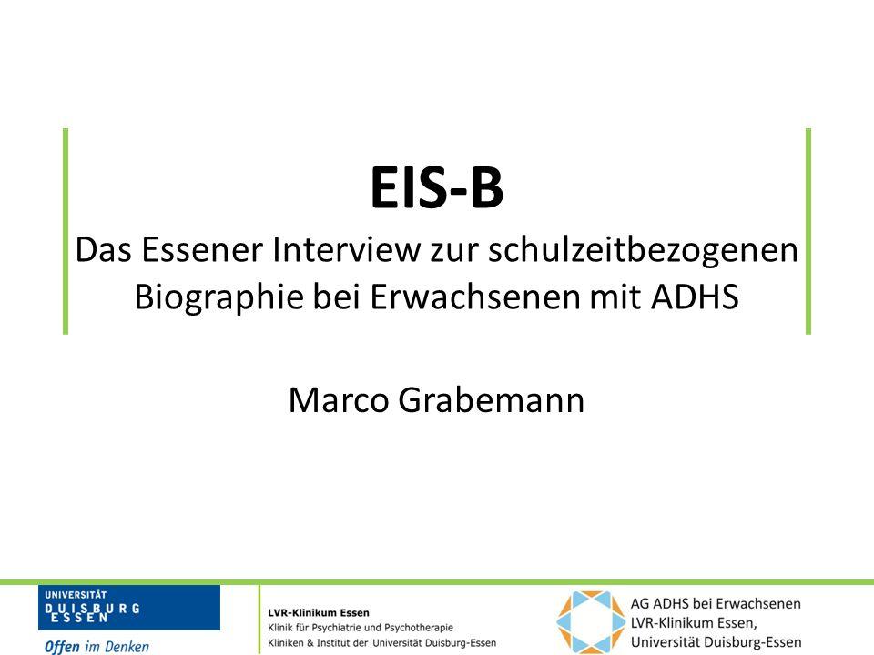 EIS-B Das Essener Interview zur schulzeitbezogenen Biographie bei Erwachsenen mit ADHS
