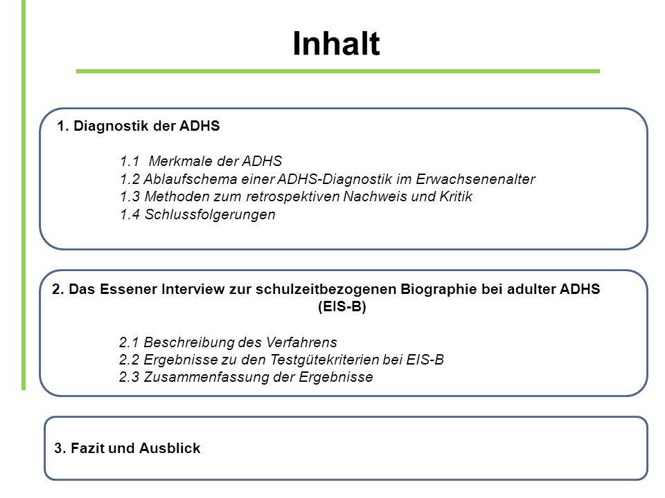 Inhalt 1. Diagnostik der ADHS 1.1 Merkmale der ADHS